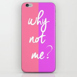 why not me #1 iPhone Skin