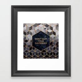 Don't quit your daydream Framed Art Print