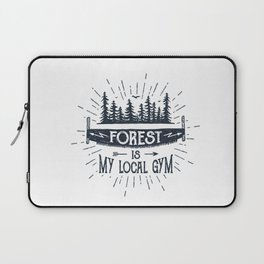 Forest Is My Local Gym Laptop Sleeve