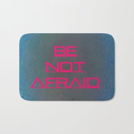 Be Not Afraid Bath Mat