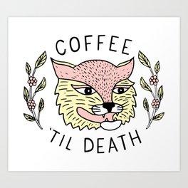 Coffee Til Death Art Print