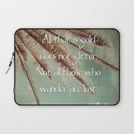 All that is gold does not glitter  {Quote} Laptop Sleeve