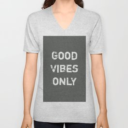 """Good Vibes Only""  Typography Motivational Quote Unisex V-Neck"