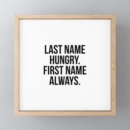 Last name hungry First name always Framed Mini Art Print