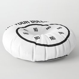 No Time For Bullshit Floor Pillow