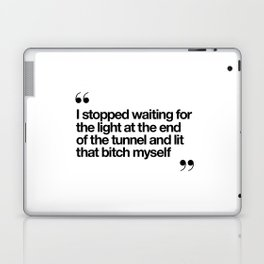 The Light at the End of the Tunnel black and white ink typography poster quote home decor bedroom Laptop & iPad Skin