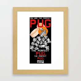 You are the Perfect Pug Framed Art Print