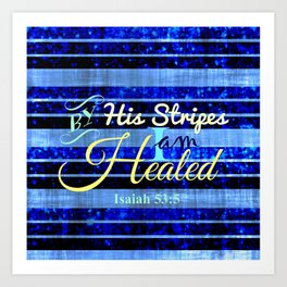 BY HIS STRIPES Colorful Blue Stripes Bible Scripture Fine Art Pattern Typography God Jesus Faith Art Print