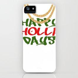 Happy Holla Days! iPhone Case