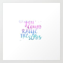 let's go rattle the stars Art Print