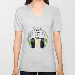 Music is all i need Unisex V-Neck