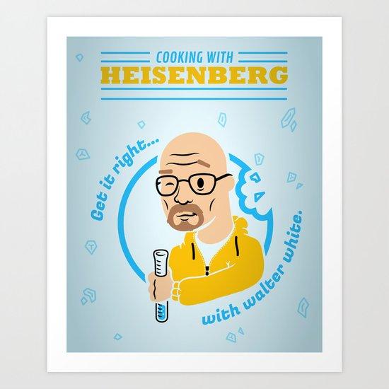 Cooking with Heisenberg Art Print