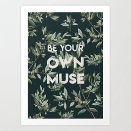 Be your own muse Art Print