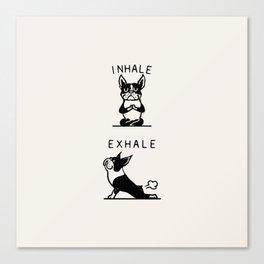 Inhale Exhale Boston Terrier Canvas Print