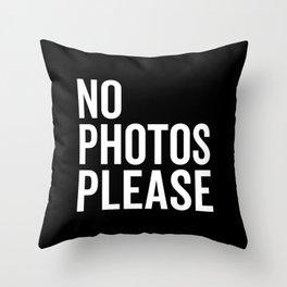 No Photos Please 2 Funny Quote Throw Pillow