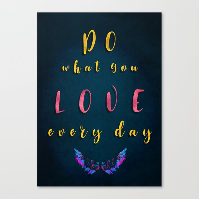 Do what You love every day #motivation #quotes Canvas Print