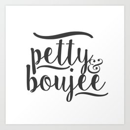PETTY & BOUJEE Art Print