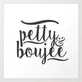 PETTY & BOUJEE Art Print