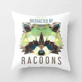 Racoon Easily Distracted By Racoons Throw Pillow