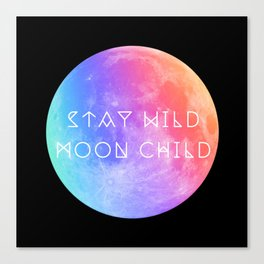 Stay Wild Moon Child v2 Canvas Print