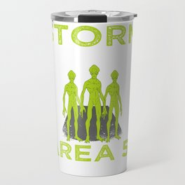 """""""Storm 37 14'0'N 115 48'30'W Area 51 They Can't Take Us All"""" T-shirt Design Aliens Ufo Unidentified Travel Mug"""