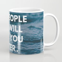 Michelle Obama Quote   Find People Who Will Make You Better Coffee Mug