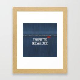 Denim Jeans - I Want To Break Free Framed Art Print