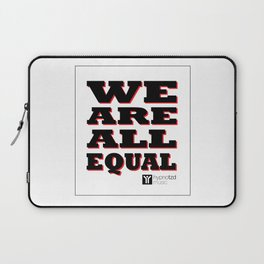 We are all equal Laptop Sleeve