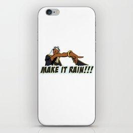 MAKE IT RAIN!!! iPhone Skin