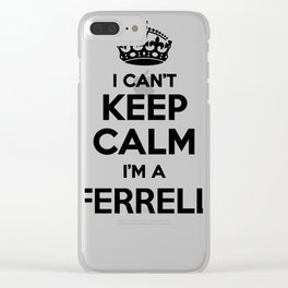 I cant keep calm I am a FERRELL Clear iPhone Case