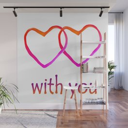 With You Wall Mural