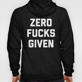 Zero F*cks Given Funny Quote Hoody