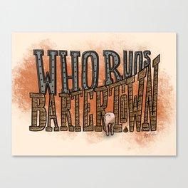 Who Runs Bartertown Canvas Print