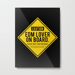 EDM Lover On Board. Please Keep Distance (black) Metal Print
