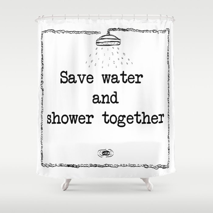 Save Water Shower Together Curtain By Twofolds