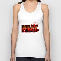kill la kill Tank Tops featuring Kill by MauroPeroni