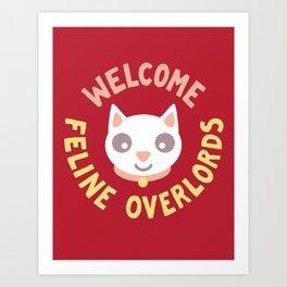 Welcome Feline Overlords Art Print
