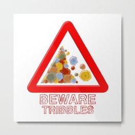 Warning tribbles Metal Print