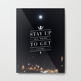 Stay Up Metal Print