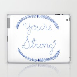 You're Strong Laptop & iPad Skin