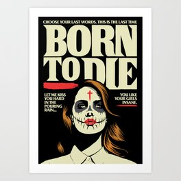 Born To Die Art Print