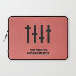Lab No. 4 - Your Priorities Are Your Character Corporate Start-up Quotes Laptop Sleeve