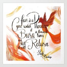 Fear is a Phoenix Art Print