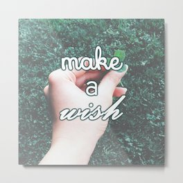 Make a wish! Metal Print