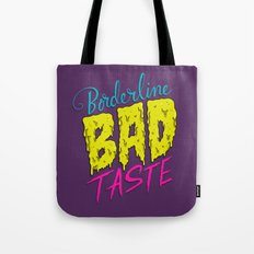 Borderline Bad Taste Tote Bag