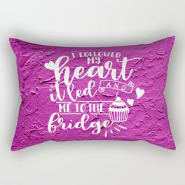 I Followed My Heart Rectangular Pillow