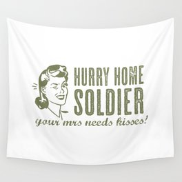 Hurry Home Soldier Wall Tapestry