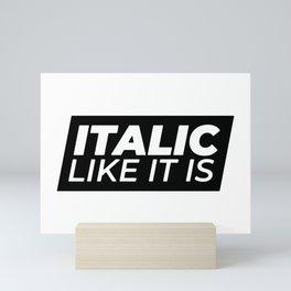 // Italic Like It Is // Mini Art Print