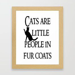Cats are little people... Framed Art Print
