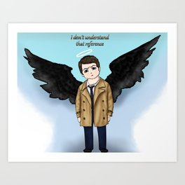 I don't understand that reference - Cas. Art Print